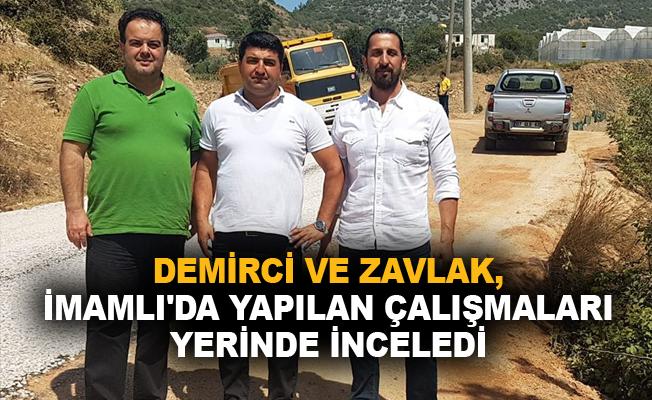 Demirci ve Zavlak, İmamlı'da yapılan çalışmaları yerinde inceledi