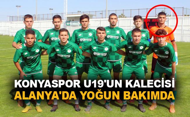Konyaspor U19'un kalecisi Alanya'da yoğun bakımda