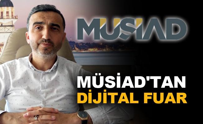 MÜSİAD'tan dijital fuar