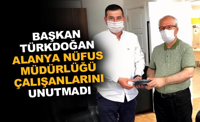 Türkdoğan, Alanya Nüfus Müdürlüğü çalışanlarını unutmadı
