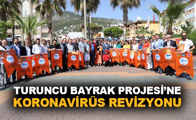 Turuncu Bayrak Projesi'ne Koronavirüs Revizyonu