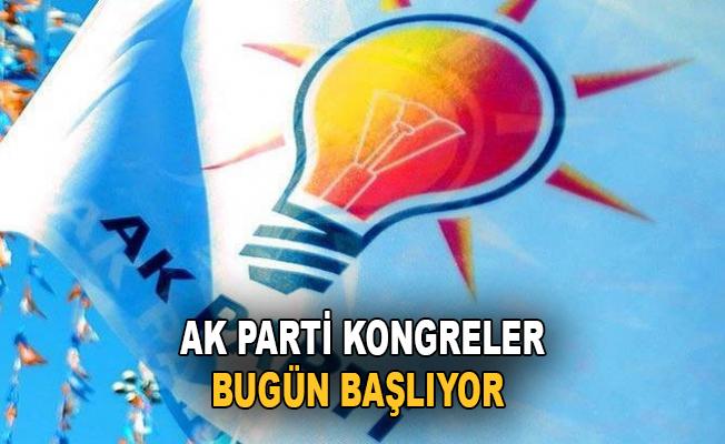AK Parti'de kongreler bugün başlıyor