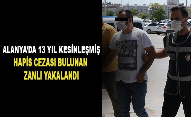 Alanya'da 13 yıl kesinleşmiş hapis cezası bulunan zanlı yakalandı