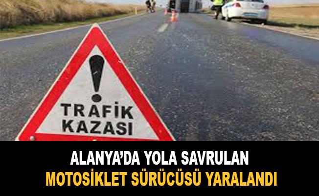 Alanya'da yola savrulan motosiklet sürücüsü yaralandı
