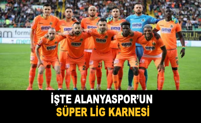 İşte Alanyaspor'un Süper Lig karnesi