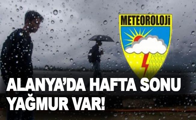 Alanya'da hafta sonu yağmur var!