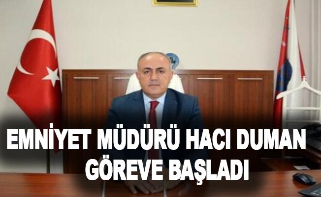 Emniyet Müdürü Hacı Duman göreve başladı