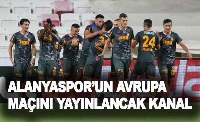 İşte Alanyaspor'un Avrupa maçını yayınlayacak kanal açıklandı
