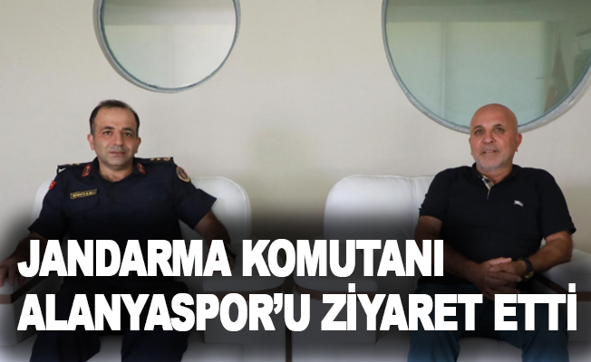 Jandarma Komutanı Alanyaspor'u ziyaret etti