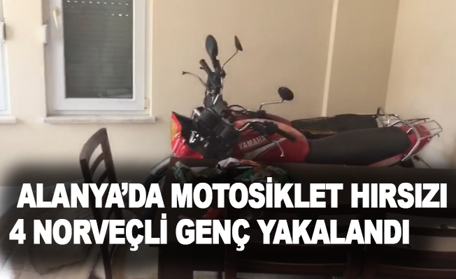 Alanya'da motosiklet hırsızı 4 Norveçli genç yakalandı