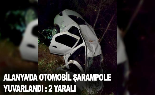 Alanya'da otomobil şarampole yuvarlandı: 2 yaralı