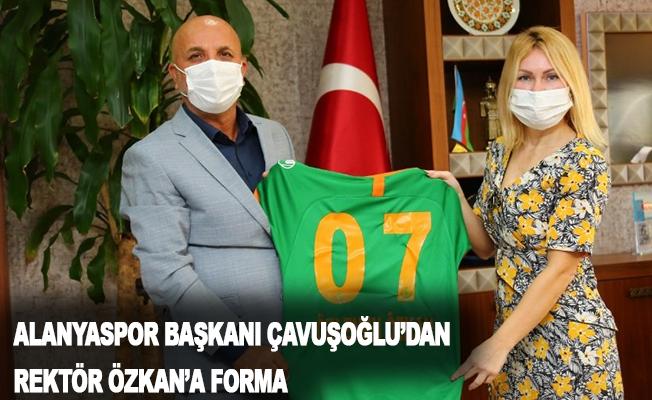 Alanyaspor Başkanı Çavuşoğlu'ndan Rektör Özkan'a forma