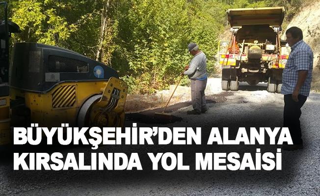 Büyükşehir'den Alanya kırsalında yol mesaisi