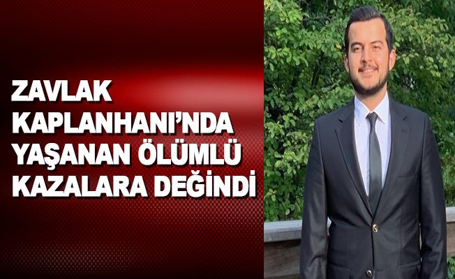 Zavlak, Kaplanhanı'nda yaşanan ölümlü kazalara değindi