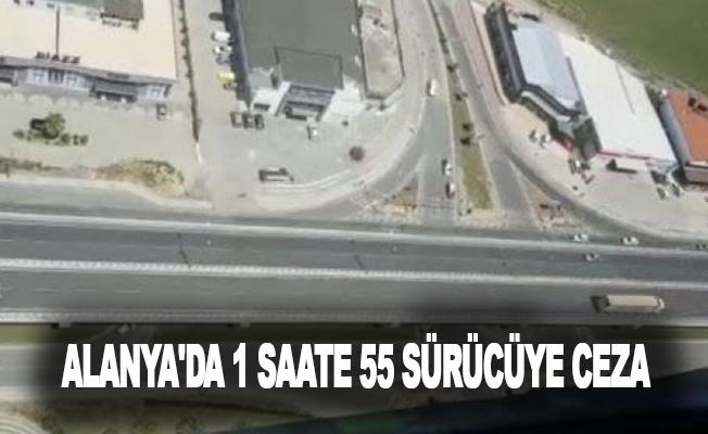 Alanya'da 1 saatte 55 sürücüye ceza