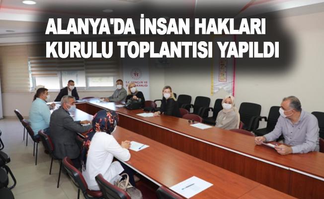Alanya'da İnsan Hakları Kurulu toplantısı yapıldı
