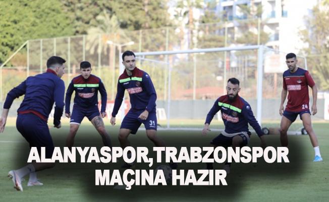 Alanyaspor, Trabzonspor maçına hazır