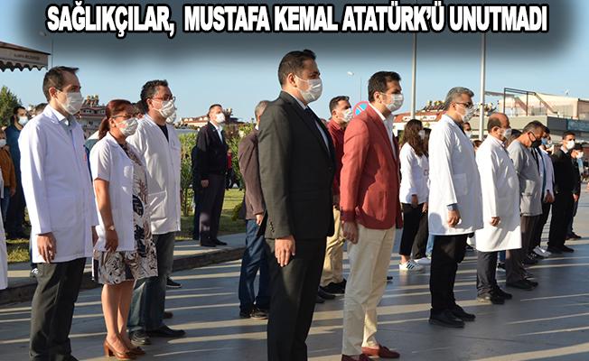 Sağlıkçılar, Mustafa Kemal Atatürk'ü unutmadı