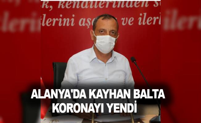 Alanya'da Kayhan Balta koronayı yendi