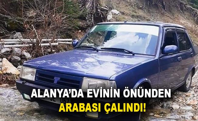 Alanya'da evinin önünden arabası çalındı!