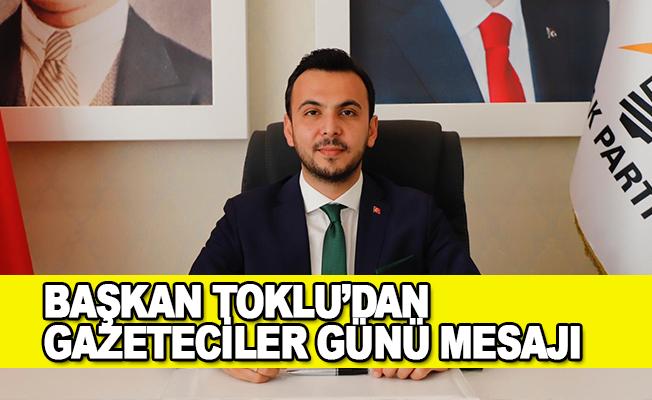 Başkan Toklu'dan Gazeteciler Günü Mesajı
