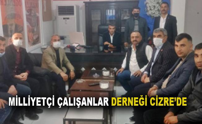 MİLLİYETÇİ ÇALIŞANLAR DERNEĞİ CİZRE'DE