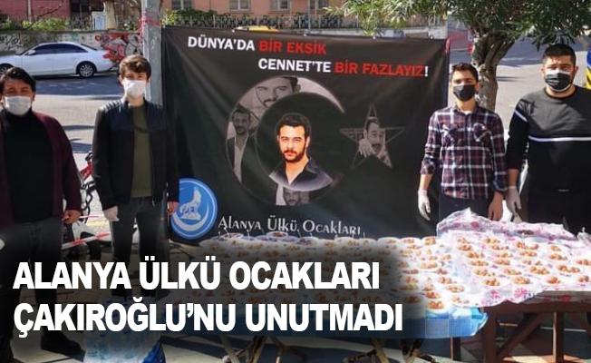 Alanya Ülkü Ocakları Çakıroğlu'nu unutmadı