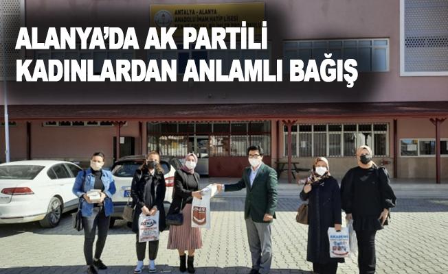 Alanya'da AK Partili kadınlardan anlamlı bağış