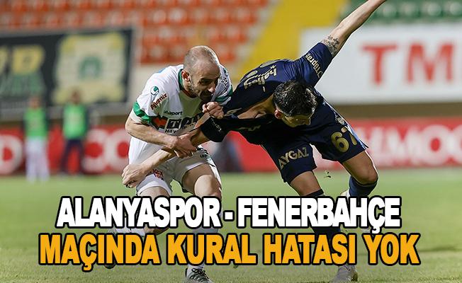 """TFF kararını verdi: """"Alanyaspor - Fenerbahçe maçında kural hatası yok"""""""