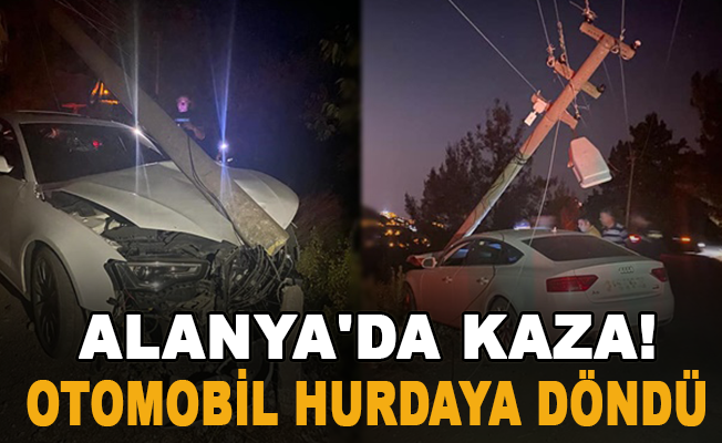 Alanya'da kaza: Otomobil hurdaya döndü