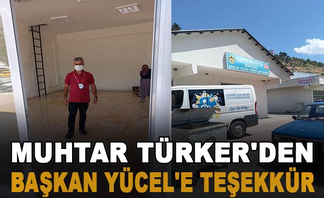 Muhtar Türker'den Başkan Yücel'e Teşekkür