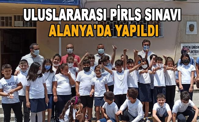 Uluslararası PİRLS sınavı Alanya'da yapıldı