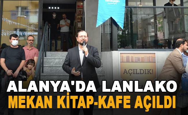 Alanya'da Lanlako Mekan Kitap- Kafe açıldı