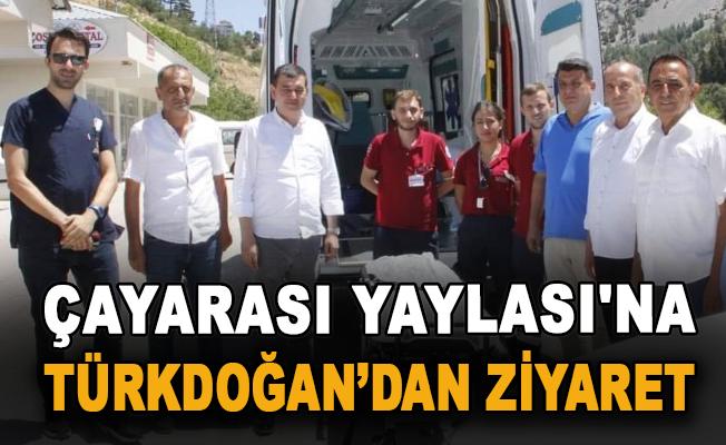Çayarası Yaylası'na Türkdoğan'dan ziyaret