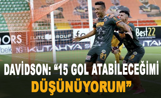 Davidson: 15 gol atabileceğimi düşünüyorum