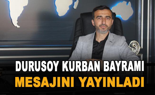 Durusoy kurban bayramı mesajını yayınladı