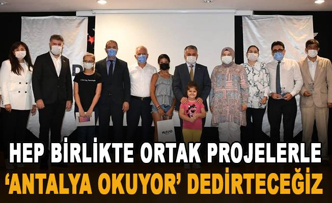 Hep Birlikte Ortak Projelerle 'Antalya Okuyor' Dedirteceğiz