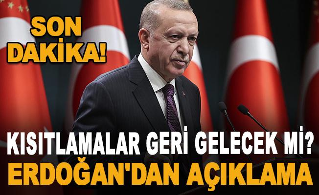 Kısıtlamalar geri gelecek mi? Cumhurbaşkanı Erdoğan'dan açıklama