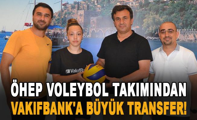 ÖHEP Voleybol Takımından Vakıfbank'a Büyük Transfer!