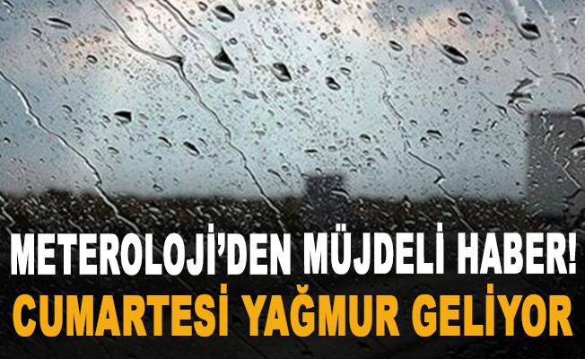 Meteroloji'den Müjdeli Haber! Cumartesi yağmur geliyor