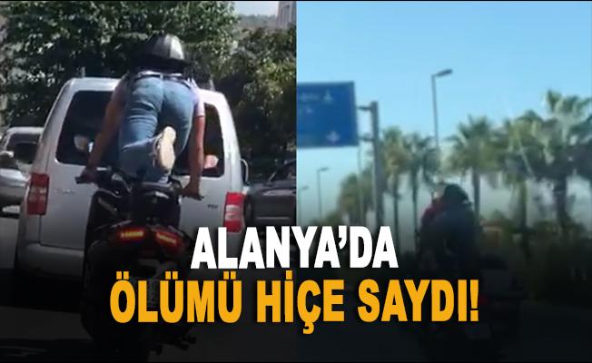 Alanya'da motosiklet üzerinde ölümü hiçe saydı!