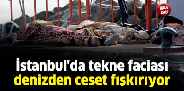 İstanbul'da tekne faciası denizden ceset fışkırıyor