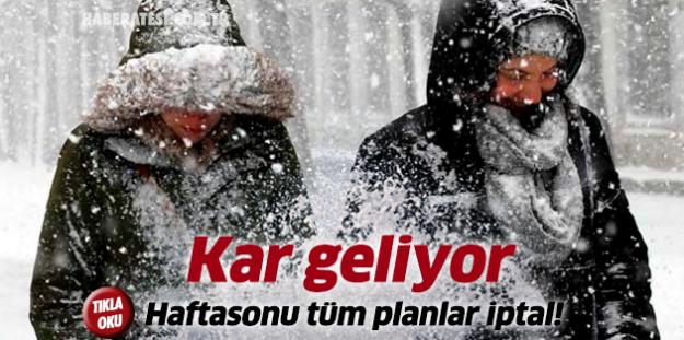 Kar Geliyor! Planları iptal edin çünkü...