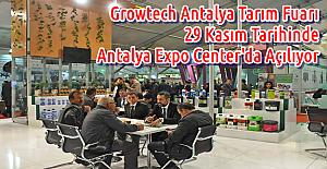 Growtech Antalya Tarım Fuarı Açılıyor