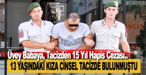 Üvey Babaya, Tacizden 15 Yıl Hapis...