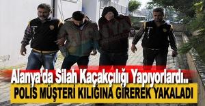 Alanya'da Silah Kaçakçılığı Yapıyorlardı
