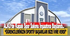 ALKÜ'de Kapalı Spor Salonu İnşaatına Başlandı