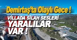 Alanya Demirtaş'ta Silahlı Çatışma