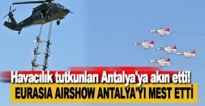 Eurasia Airshow Antalya'yı Mest Etti