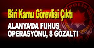 Alanyada fuhuş operasyonu: 8 gözaltı